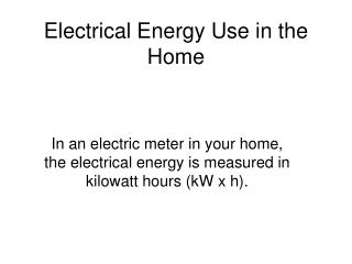 Electrical Energy Use in the Home