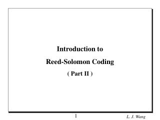 Introduction to  Reed-Solomon Coding ( Part II )