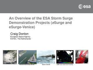 An Overview of the ESA Storm Surge Demonstration  Projects  ( e Surge and eSurge-Venice)