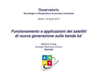 Osservatorio Tecnologie e infrastrutture di accesso innovative Milano, 18 Aprile 2012