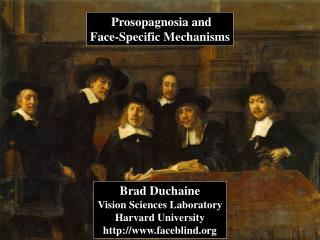 Prosopagnosia and Face-Specific Mechanisms