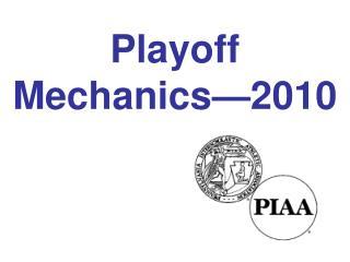 Playoff  Mechanics—2010