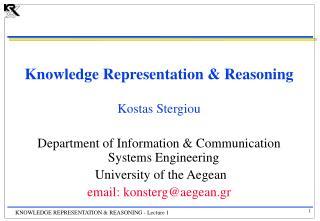Knowledge Representation & Reasoning Kostas Stergiou