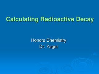 Calculating Radioactive Decay