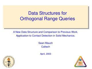 Data Structures for  Orthogonal Range Queries