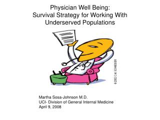 Physician Well Being: Survival Strategy for Working With  Underserved Populations
