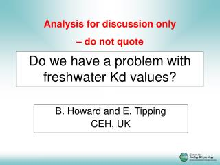 Do we have a problem with freshwater Kd values?
