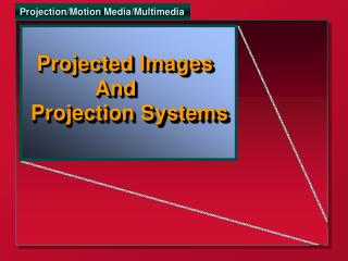 Projected Images            And Projection Systems