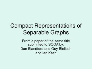 Compact Representations of Separable Graphs