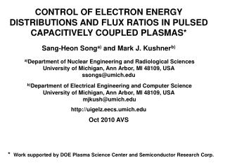 CONTROL OF ELECTRON ENERGY DISTRIBUTIONS AND FLUX RATIOS IN PULSED CAPACITIVELY COUPLED PLASMAS *