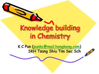 Knowledge  building in Chemistry