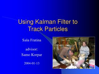 Using Kalman Filter to Track Particles