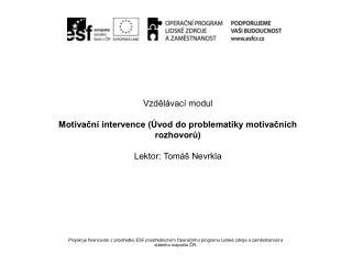 Vzdělávací modul Motivační intervence (Úvod do problematiky motivačních rozhovorů)