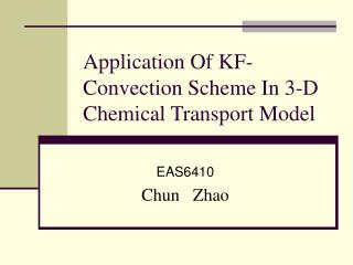 Application Of KF-Convection Scheme In 3-D Chemical Transport Model