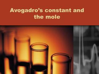 Avogadro's constant and the mole