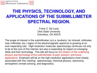 THE PHYSICS, TECHNOLOGY, AND APPLICATIONS OF THE SUBMILLIMETER SPECTRAL REGION. Frank C. De Lucia