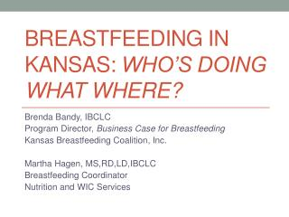 Breastfeeding in Kansas:  Who's doing What Where?