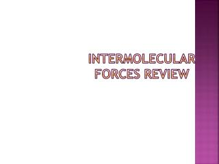 Intermolecular forces review