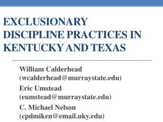 EXCLUSIONARY  DISCIPLINE PRACTICES IN KENTUCKY AND TEXAS