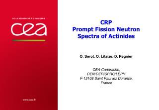 O. Serot, O. Litaize, D. Regnier CEA-Cadarache,  DEN/DER/SPRC/LEPh,