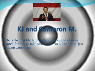 KJ and Cameron M.