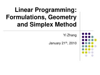 Linear Programming: Formulations, Geometry and Simplex Method