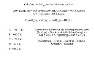 Calculate the Δ H ° rxn  for the following reaction.