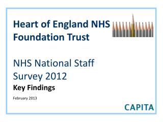 Heart of England NHS Foundation Trust NHS National Staff Survey 2012 Key Findings