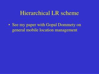 Hierarchical LR scheme