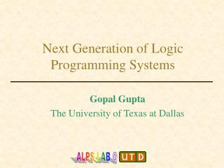 Next Generation of Logic Programming Systems