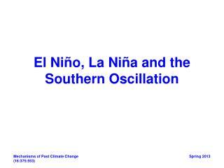 El Ni ñ o, La Ni ñ a and the Southern Oscillation