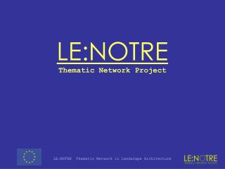 LE:NOTRE  Thematic Network Project