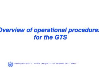 Overview of operational procedures  for the GTS