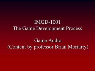 IMGD-1001 The Game Development Process