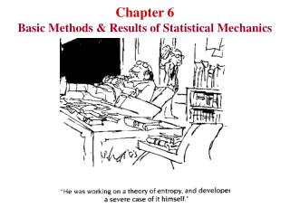 Chapter 6 Basic Methods & Results of Statistical Mechanics
