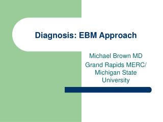 Diagnosis: EBM Approach