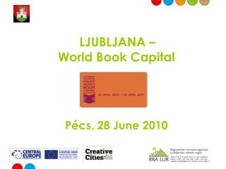 LJUBLJANA –  World Book Capital Pécs , 28 June 2010