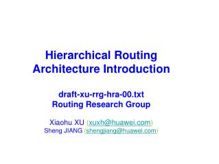 Hierarchical Routing Architecture Introduction draft-xu-rrg-hra-00.txt Routing Research Group