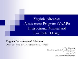 Virginia Alternate  Assessment Program VAAP: Instructional Manual and  Curricular Design