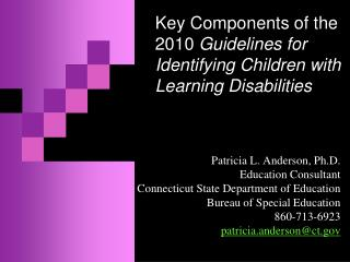 Key Components of the 2010  Guidelines for Identifying Children with Learning Disabilities