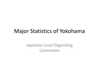 Major Statistics of Yokohama