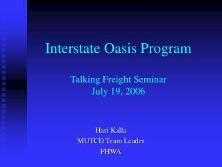 Interstate Oasis Program Talking Freight Seminar July 19, 2006