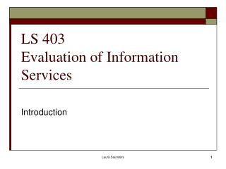 LS 403 Evaluation of Information Services