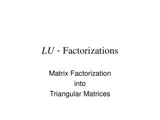 LU  -  Factorizations
