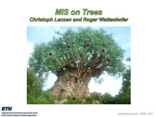 MIS on Trees Christoph Lenzen and Roger Wattenhofer