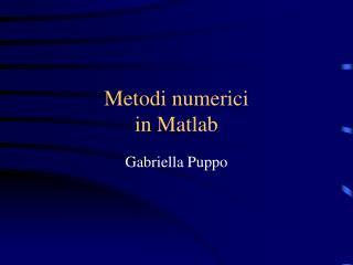 Metodi numerici in Matlab
