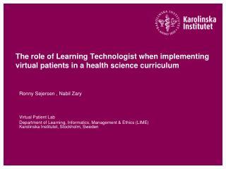 Ronny Sejersen , Nabil Zary Virtual Patient Lab