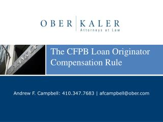The CFPB Loan Originator  Compensation Rule
