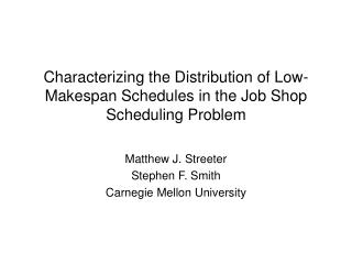 Characterizing the Distribution of Low-Makespan Schedules in the Job Shop Scheduling Problem