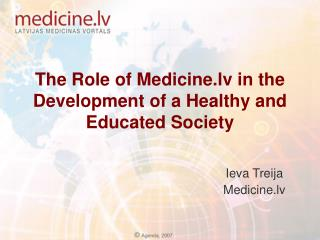 The Role of Medicine.lv in the Development of a Healthy and Educated Society